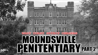 S01E10   MOUNDSVILLE PENITENTIARY  - PART 2 - EAST COAST SPIRIT CHASERS