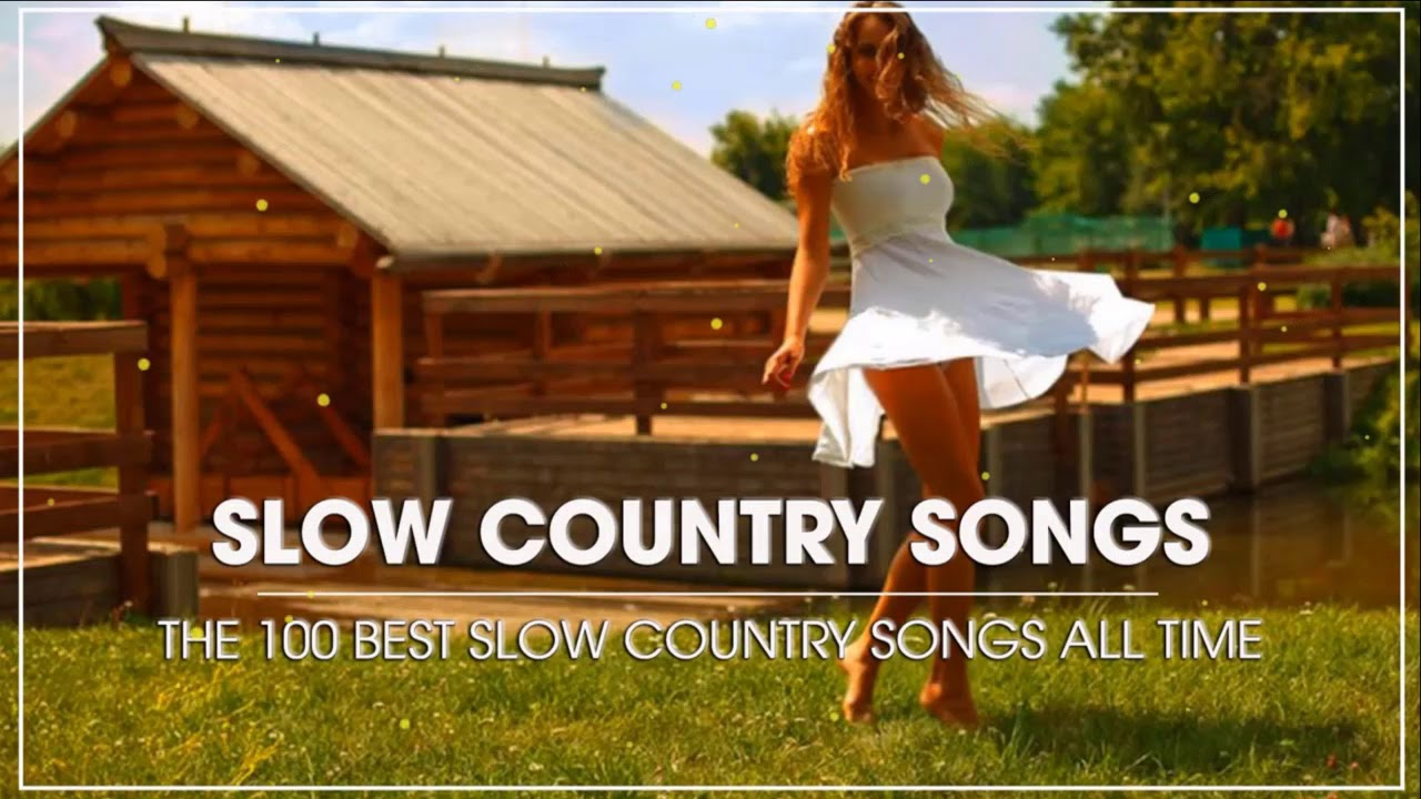 Download Best Slow Country Songs Of All Time - Top 100 Greatest Old Classic Country Songs Collection