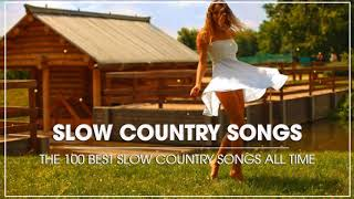 Best Slow Country Songs Of All Time - Top 100 Greatest Old Classic Country Songs Collection