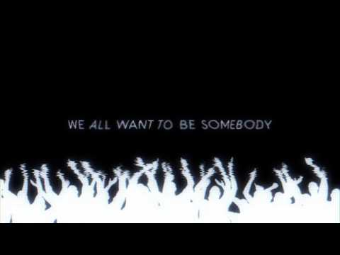 Thousand Foot Krutch - Be Somebody (Lyric Video)