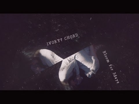 IVORY7 CHORD - Bloom for 3 days (Official Music Video)