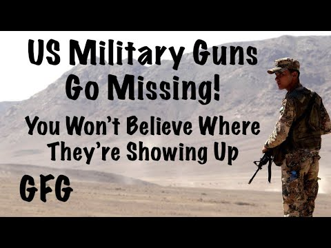 US Military Guns Go Missing!  You Won't Believe Where They're Showing Up