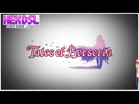 Tales of Berseria - I didnt like it, but also I did like it (Linux) |
