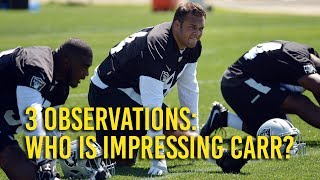 Raider training camp observations: Who is impressing Carr?