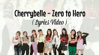 [3.80 MB] Cherrybelle - Zero to Hero (Lyrics Video)