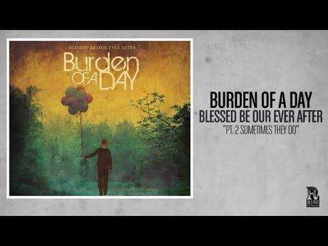 Burden of a Day - Pt 2 Sometimes They Do