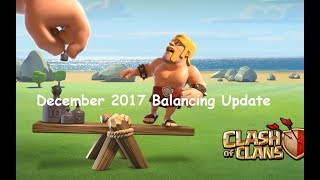 December 2017 Balancing Update from Supercell - clash of clans BY Ovi