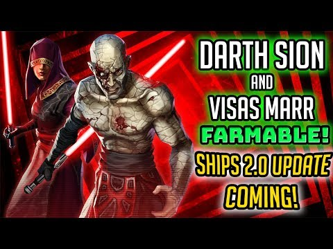 Darth Sion + Visas Marr Farmable! Ships 2.0 Update Coming! | Star Wars: Galaxy of Heroes