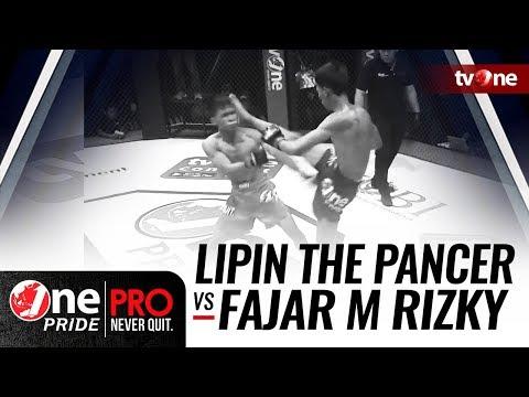 [HD] Lipin The Pancer vs Fajar M Rizky || One Pride Pro Never Quit #22