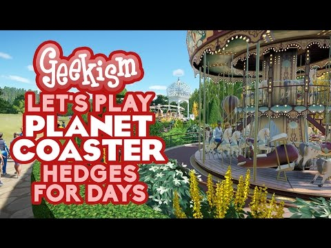 🎡 Hedges For Days - Let's Play Planet Coaster #08