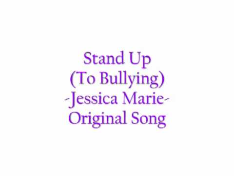 Stand Up (To Bullying) -Jessica Marie- Original Song - YouTube