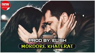Her Kesin Axtardigi Mahni - Moroore Khaterat (Prod by. ELİSH) Resimi