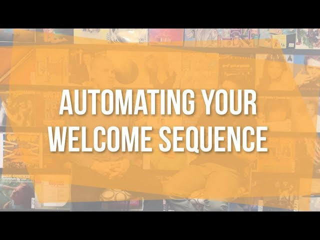 Automating Your Welcome Sequence