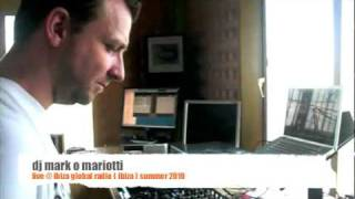 dj mark o mariotti live @ ibiza global radio - ibiza summer 2010.mov