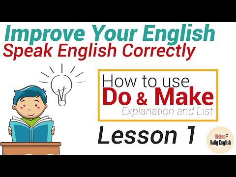 """Improve Your English  Lesson 1: How To Use """"Do And Make""""."""