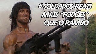 "6 Soldados Reais mais ""Fodões"" que o Rambo thumbnail"