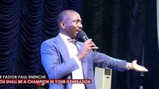 DR PAUL ENENCHE - YOU SHALL BE A CHAMPION IN YOUR GENERATION!