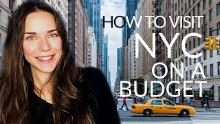 HOW TO VISIT NEW YORK CITY ON A BUDGET | New York Travel Guide