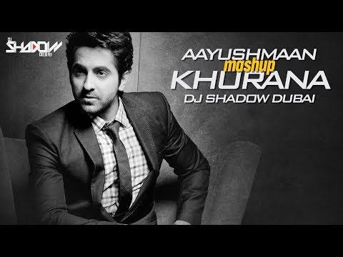 Ayushmann Khurrana Mashup | DJ Shadow Dubai | Birthday Special | Full Video