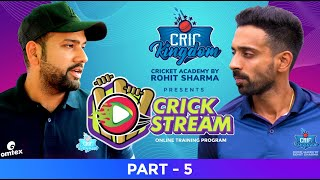 CricKingdom Cricket Academy by Rohit Sharma Presents Crick Stream- Part - 5
