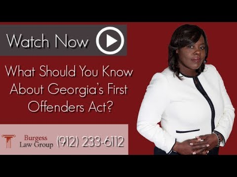 What Should You Know About Georgia's First Offenders Act? | Criminal Law Attorney | Savannah GA