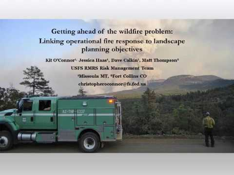 Getting ahead of the wildfire problem: Linking operational response to planning objectives