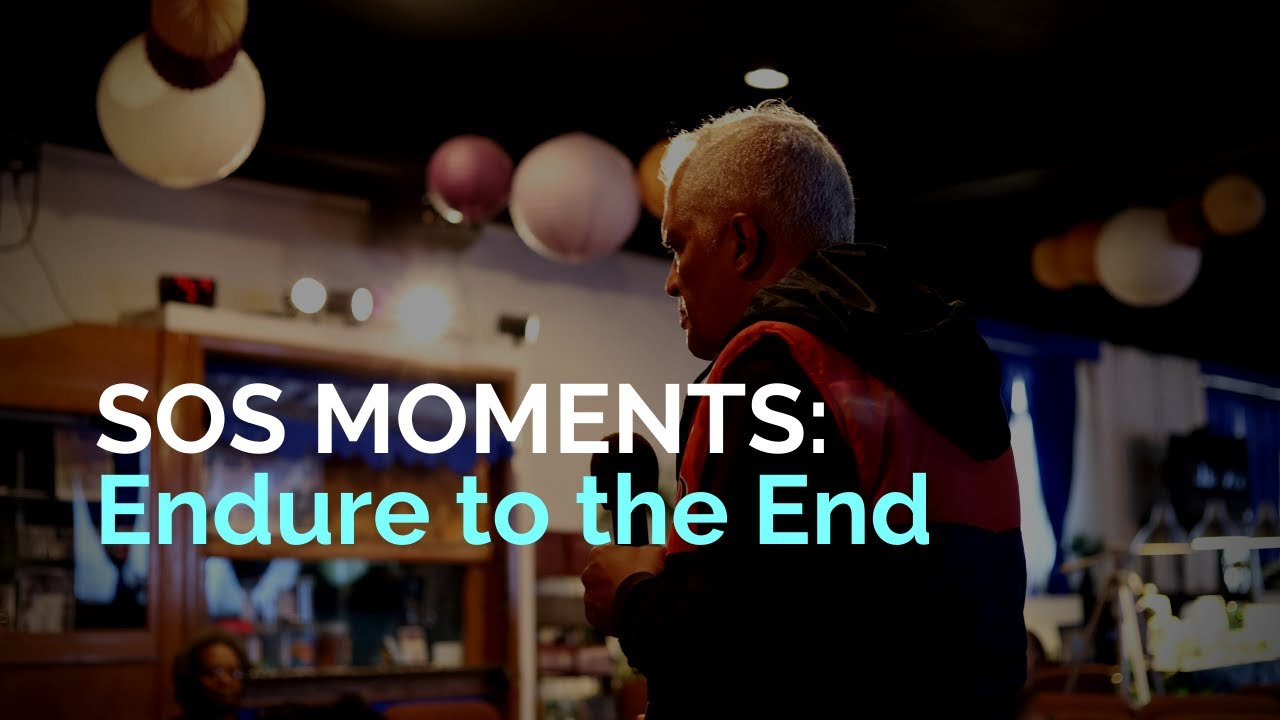 SOS Moments: Endure To The End