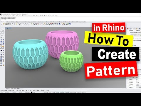 How to Create Pattern on a Vase Design: Rhino 3D CAD Technique #23 (2019)