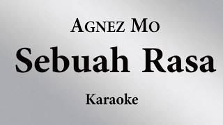 AGNEZ MO - SEBUAH RASA // KARAOKE POP INDONESIA TANPA VOKAL // LIRIK