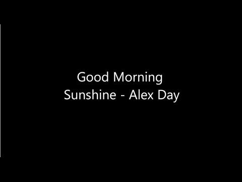 Alex Day- Good Morning Sunshine
