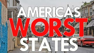The 10 WORST STATES in AMERICA For 2017