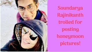Soundarya Rajinikanth shares honeymoon pictures; gets trolled