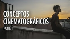 CINEMATOGRAFÍA - Lenguaje Audiovisual (I)
