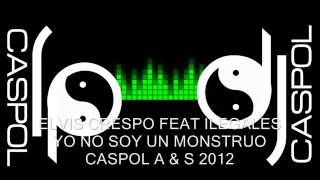 ELVIS CRESPO FEAT ILEGALES   YO NO SOY UN MONSTRUO   DJ CASPOL NOVIEMBRE 2012