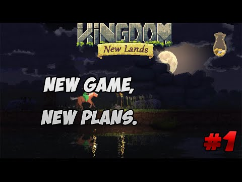NEW GAME, NEW PLANS. | Kingdom: New Lands | #1 |
