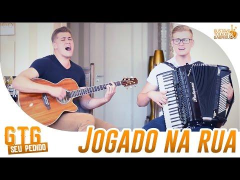 Guilherme e Santiago - Jogado na Rua (#SeuPedido)