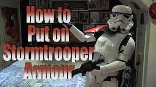 Behind the Mask #3: How to put on Stormtrooper Armour