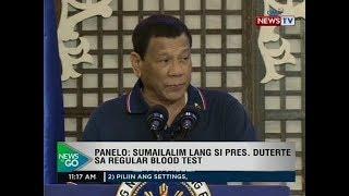 NTG: Panelo: Sumailalim lang si Pres. Duterte sa regular blood test