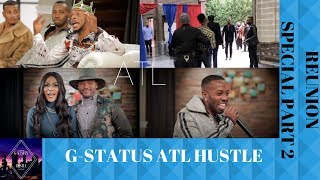 G-STATUS ATL HUSTLE  [SEASON 1 REUNION PART 2]