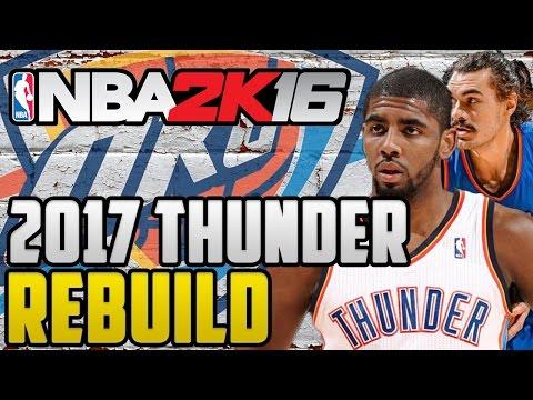 NBA 2K16 MyLeague - Rebuilding The 2017 Oklahoma City Thunder
