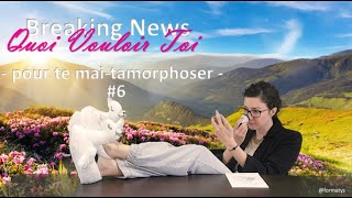 #6 Breaking News QVT - pour te mai-tamorphoser