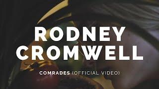 RODNEY CROMWELL: Comrades