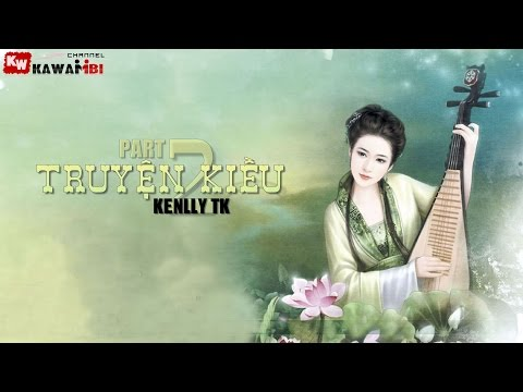Truyện Kiều (Part 2) - Kenlly TK [ Video Lyrics ]