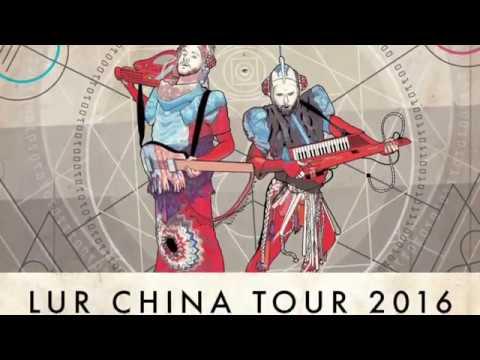 Lur Whirlwind Tour China/Taiwan 2016