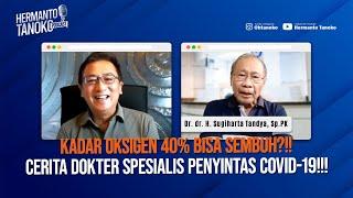 KADAR OKSIGEN 40% BISA SEMBUH?! CERITA DOKTER SPESIALIS PENYINTAS COVID 19!   Dr dr  SUGIHARTA SpPK