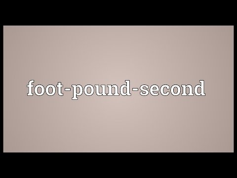 Foot-pound-second Meaning