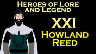 Heroes of Lore and Legend: Howland Reed (ASOIAF)