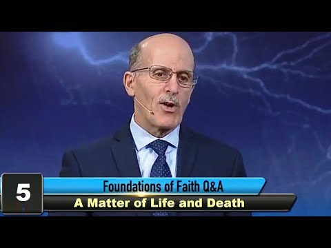 """""""A Matter of Life and Death"""" - Foundations of Faith - Pastor Doug Batchelor"""