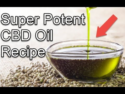 A Super Potent CBD Oil Recipe