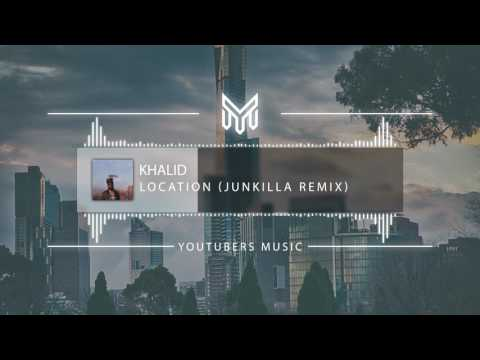 Khalid - Location (Junkilla Remix) [No Copyright Music]